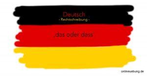 Deutsch - Rechtschreibung - das oder dass