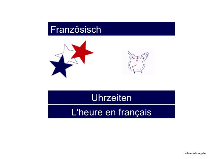 Französisch: Uhrzeiten - l\'heure - lernen, verstehen und üben