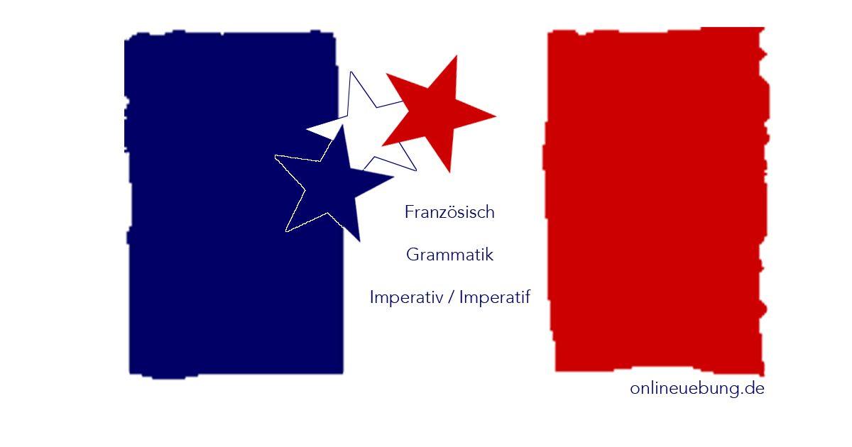 Französisch: Grammatik: Imperativ / Imperative - für Schüler