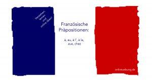 Französische Präpositionen à, au, à l', à la, aux,chez