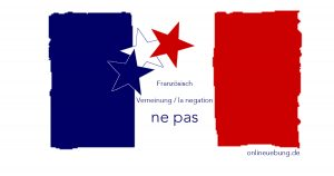 Französisch: Verneinung ne pas la negation