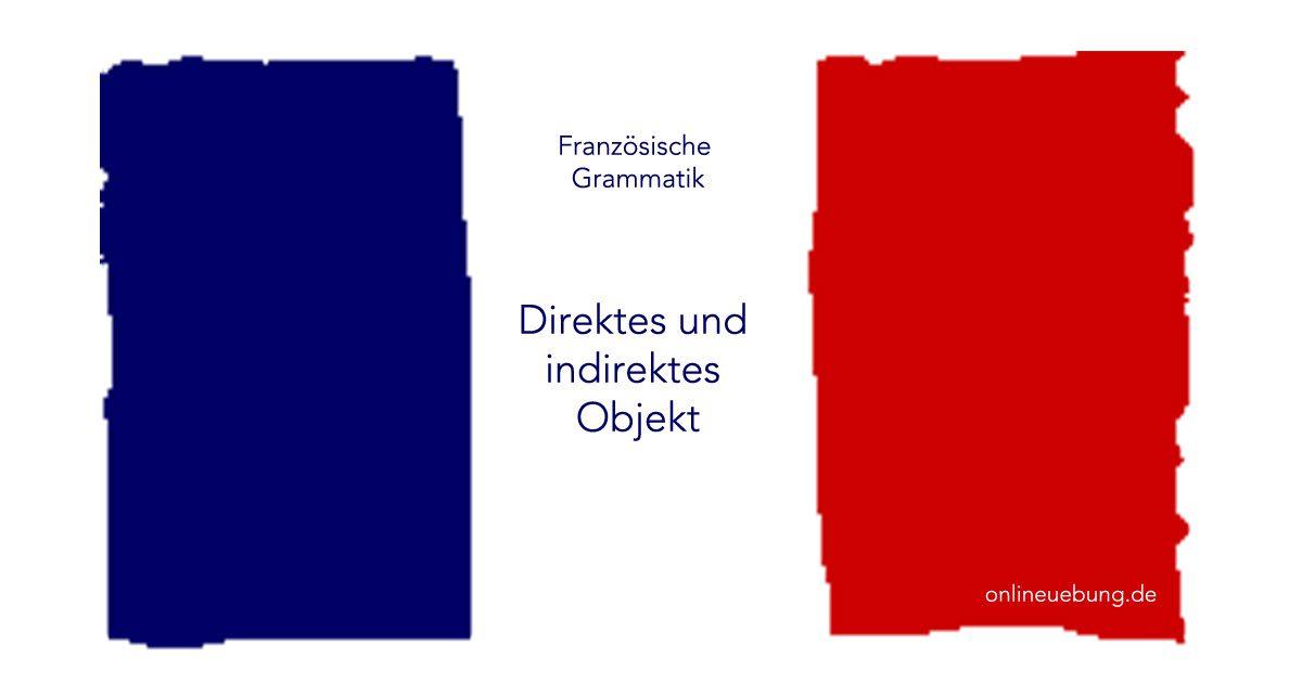 Französisch: direkte und indirekte Objekte