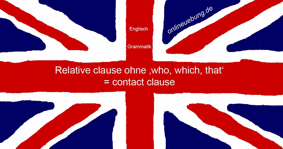 Englisch: relative clause - contact clause