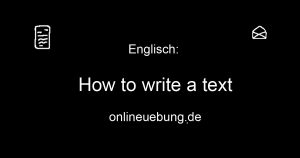 Englisch: Writing a text or e-mail