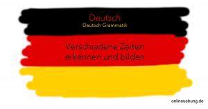 Deutsch verschiedene Zeiten erkennen und bilden
