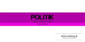 Politik - Infos, Links & Tipps für Schüler