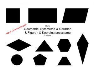 Geometrie: Symmetrie & Geraden & Figuren & Koordinatensysteme