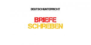 Deutsch: Briefe schreiben