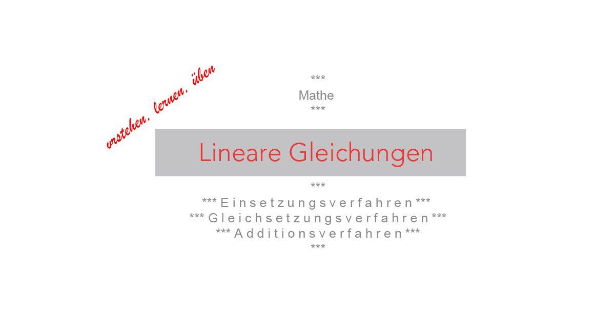 Lineare Gleichungen: Einsetzungs-, Gleichsetzungs-, Additionsverfahren