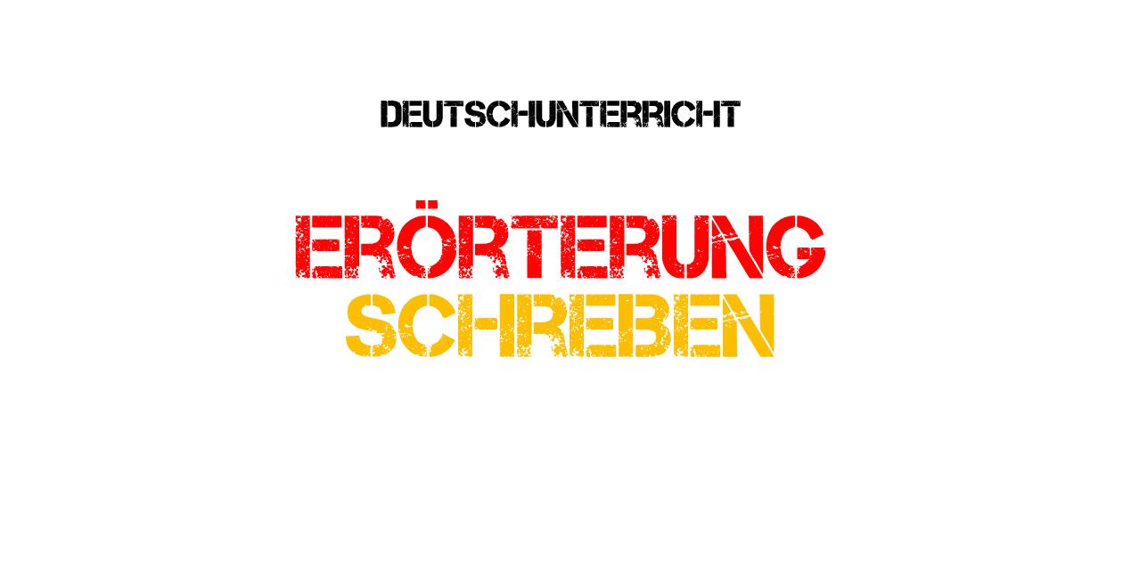 deutsch errterung erklrung und onlinebungen - Dialektische Erorterung Beispiel Klasse 9