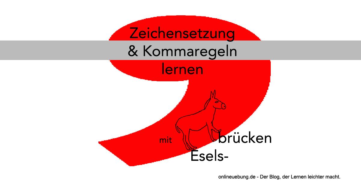 Zeichensetzung und Kommaregeln & Eselsbrücken lernen