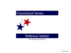 Französische Reflexivverben - les verbes pronominaux