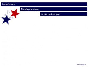 Französisch Relativpronomen: ce qui und ce que