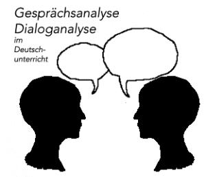 Deutschunterricht: Dialoganalyse - Gesprächsanalyse