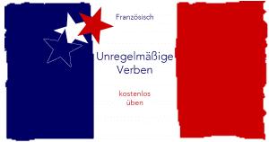 Französisch- unregelmäßige Verben kostenlos üben