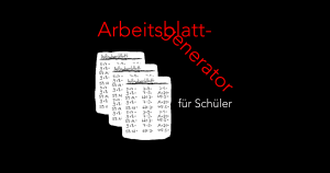 Arbeitsblattgenerator Mathe