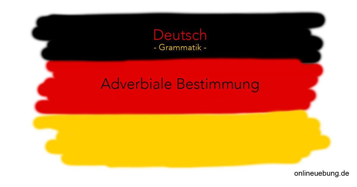 Deutsch Grammatik Adverbiale Bestimmung