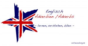 Englische Adverbien / Adverbs of manner