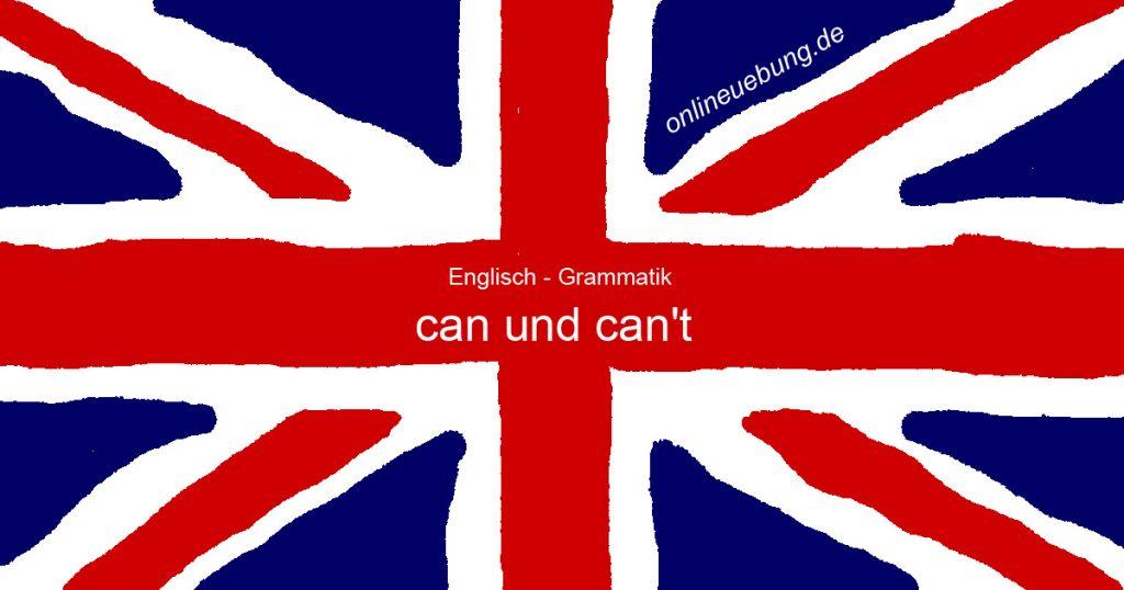 Englisch - Grammatik - can - can't üben