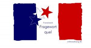 Französisch: Fragewort quel