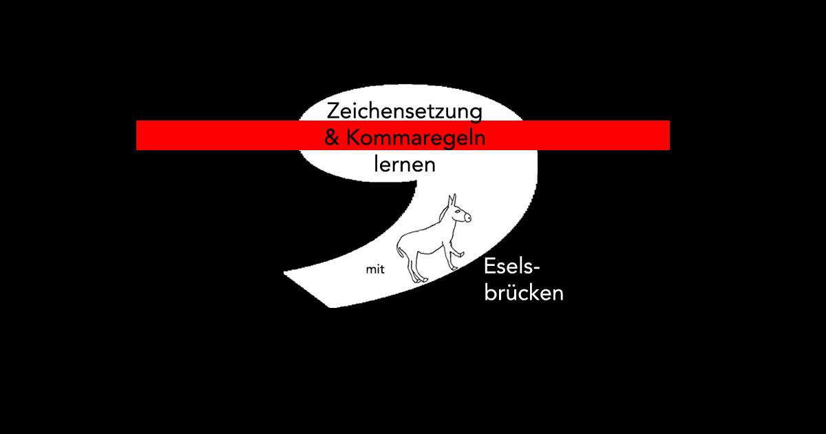 Kommaregeln mit Eselsbrücken merken
