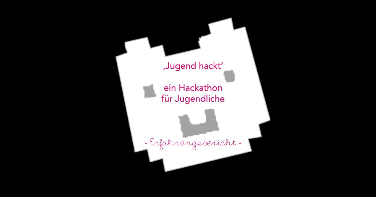 Jugend hackt - Hackathon für Jugendliche - Erfahrungsbericht
