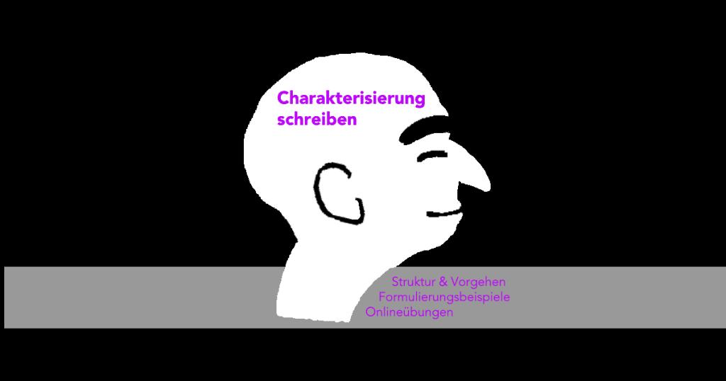 Charakterisierung schreiben - Struktur und Vorgehen