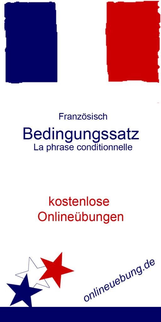 Französisch Bedingungssatz - La phrase conditionnelle - Onlineübungen