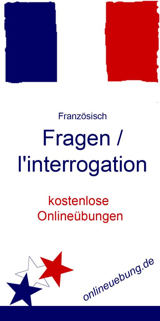 Französisch Fragen / l'interrogation - Onlineübungen