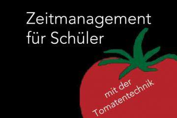 Zeitmanagement für Schüler mit der Tomatentechnik