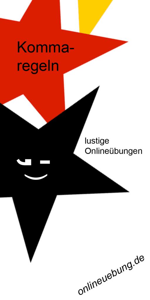 Deutsch - Kommaregeln - lustige Onlineübungen