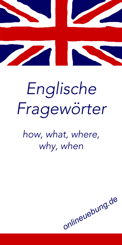 Fragewörter: how, what, where, why, when