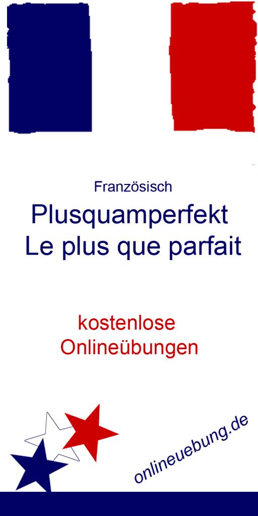 Französisch Plusquamperfekt - Le plus que parfait - Onlineübungen