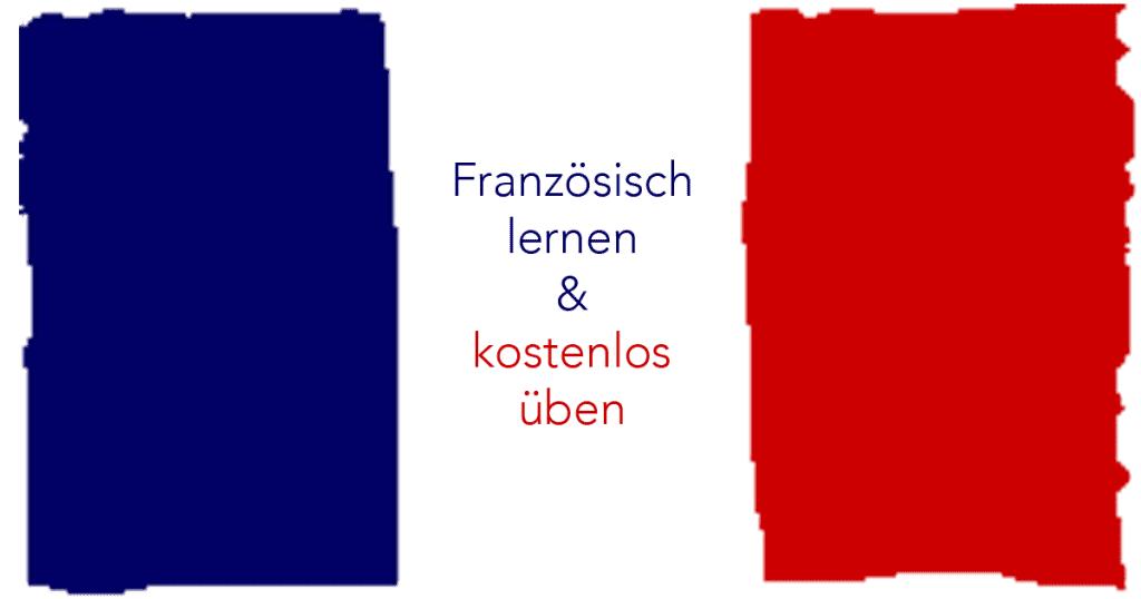 Französisch lernen - Zeiten und Grammatik - für die Schule