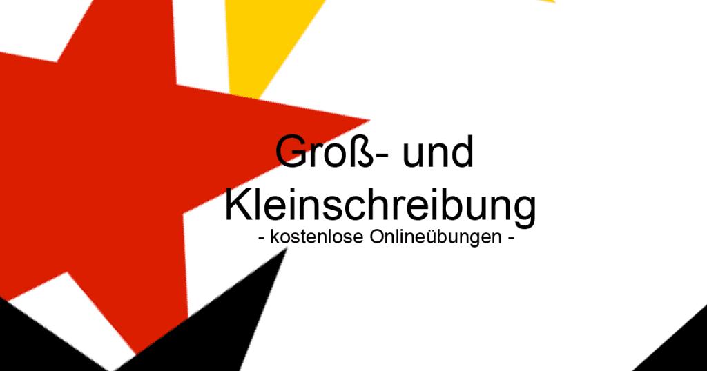 Deutsch -  Groß- und Kleinschreibung online üben