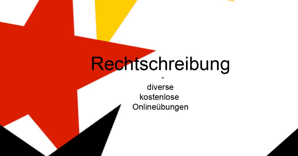 Deutsch - Rechtschreibung Onlineübungen