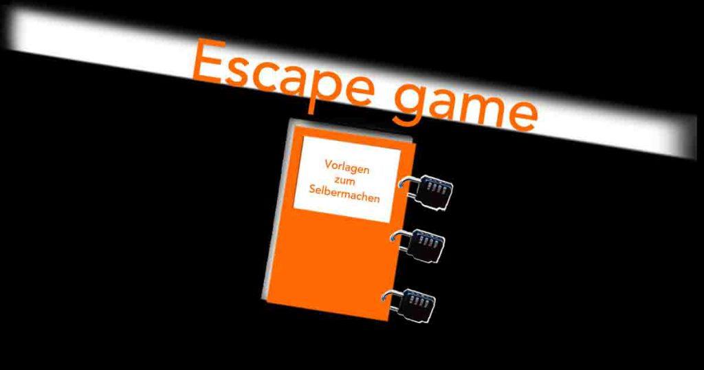 Escape game - Ideen und Vorlagen