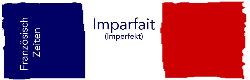 Französisch Imparfait lernen