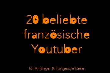 20 beliebte französische Youtuber