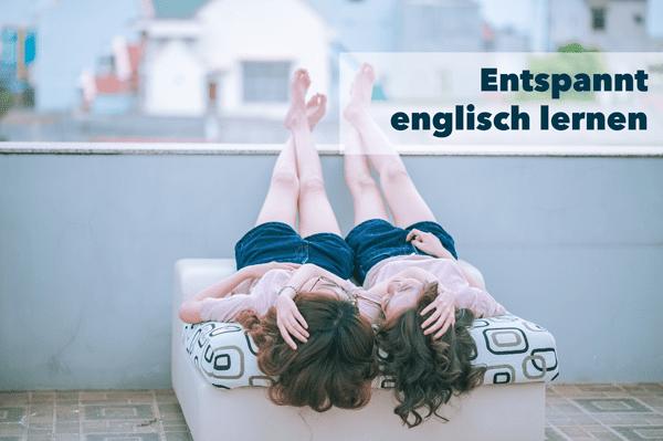 Entspannt englisch lernen